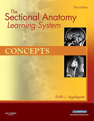 The Sectional Anatomy Learning System By Applegate, Edith J.